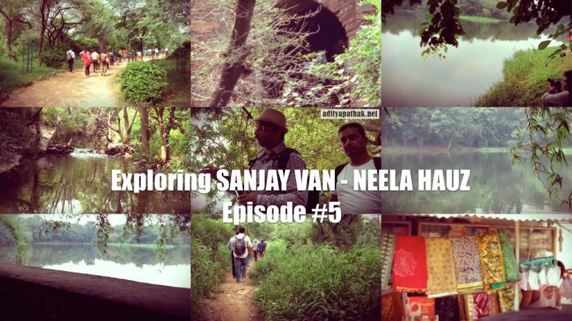NEELA HAUZ : Exploring Sanjay Van – Qila Lal Kot – Episode5
