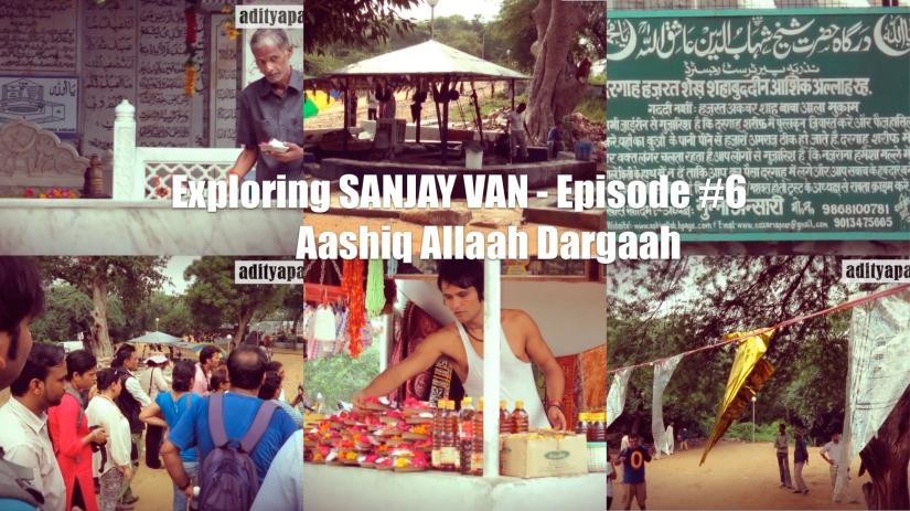 Aashiq Allah Dargaah – Sanjay Van Qila Lal Kot : Episode6