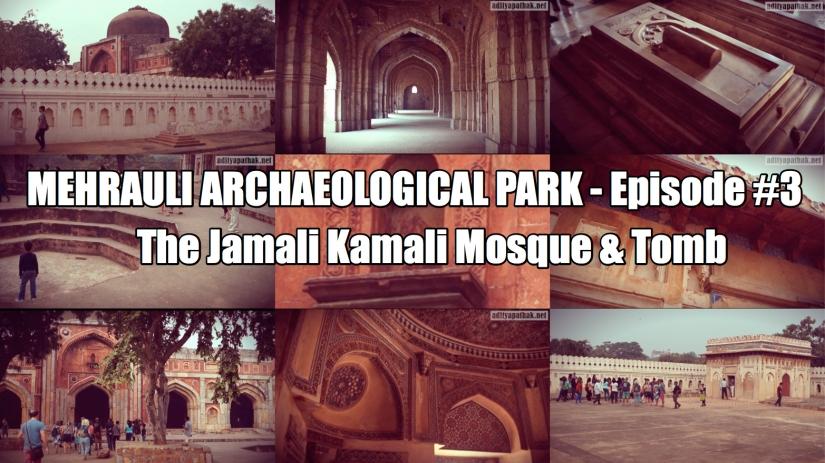 Jamali Kamali Mosque and Tomb – Mehrauli Archaeological Park (Episode3)