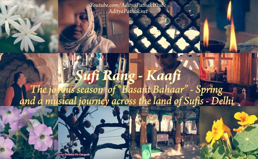 Sufi Rang – Kaafi : the joyous Spring and a musical voyage acrossDelhi