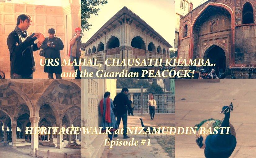 Urs Mahal and Chausath Khamba : Nizamuddin Basti Part1