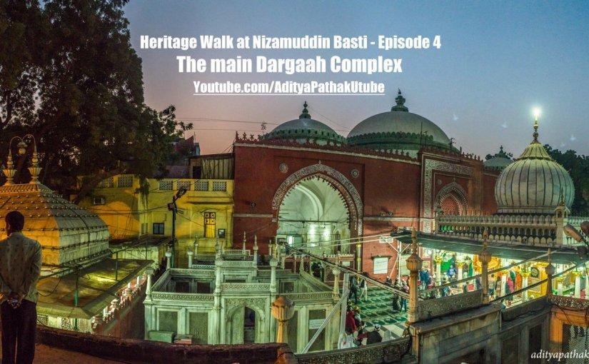 Nizamuddin Dargaah Complex – Heritage Walk Episode#4