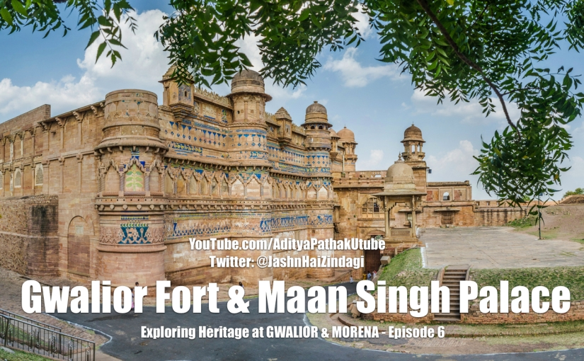 The majestic GWALIOR FORT and MAAN SINGH PALACE (Video trip)