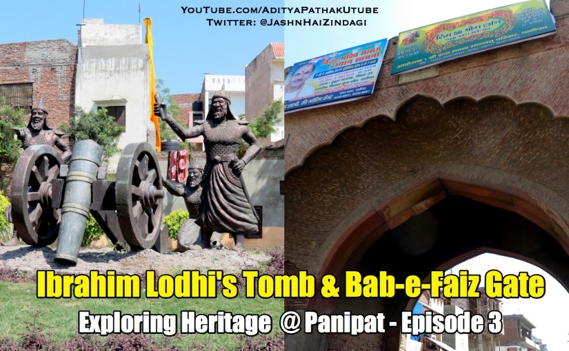 Ibrahim Lodhi's Tomb and Bab-i-Faiz Gate, Panipat (Video)