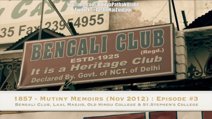 Bengali Club, Fakhr-ul-Masajid, Old Hindu College, Old St. Stephens College : Remembering the Struggle forFreedom!