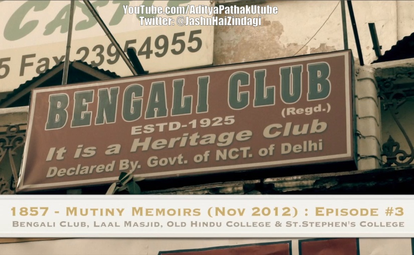 Bengali Club, Fakhr-ul-Masajid, Old Hindu College, Old St. Stephens College : Remembering the Struggle for Freedom!