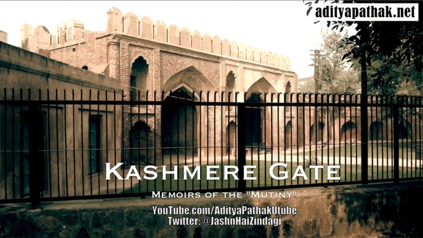 The Kashmere Gate – Remembering the Struggle forFreedom!