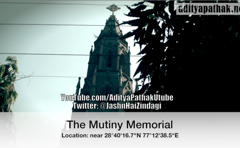 The Mutiny Memorial (or Fatehgarh / Ajitgarh) – remembering the Struggle for Freedom!