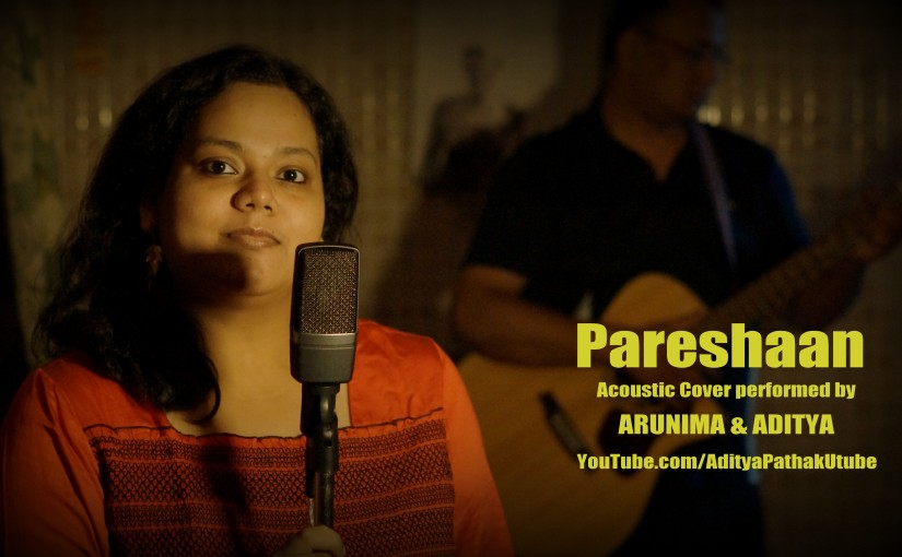 Main Pareshaan – Acoustic Cover :) (Video)