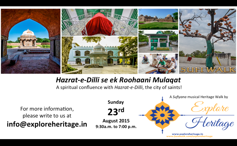 Sufi and Heritage Walk in Delhi : Sufi Shrines, Qawwalis, Sufi talks, awesome Sherbets & Food and more:)