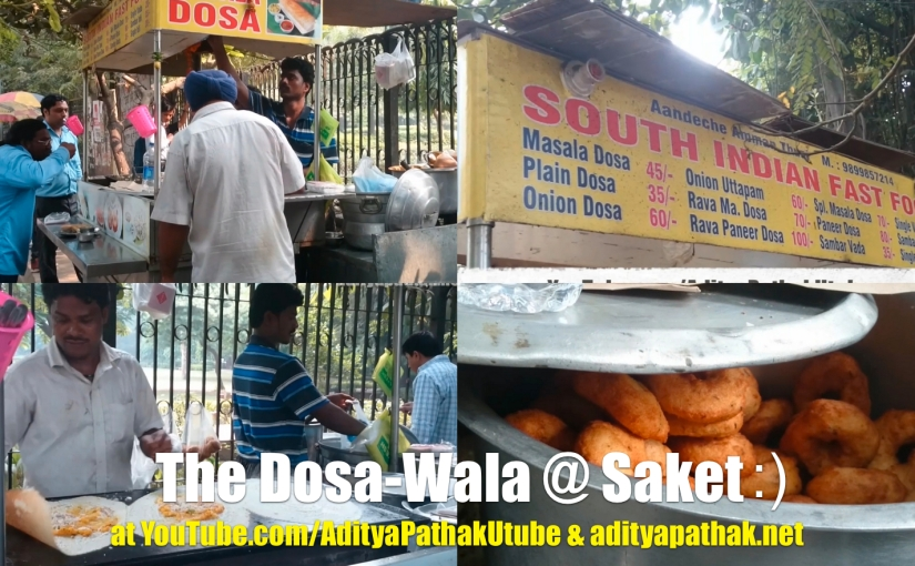 The Dosa Wala at Saket – South Indian Street Food in Delhi (Video)
