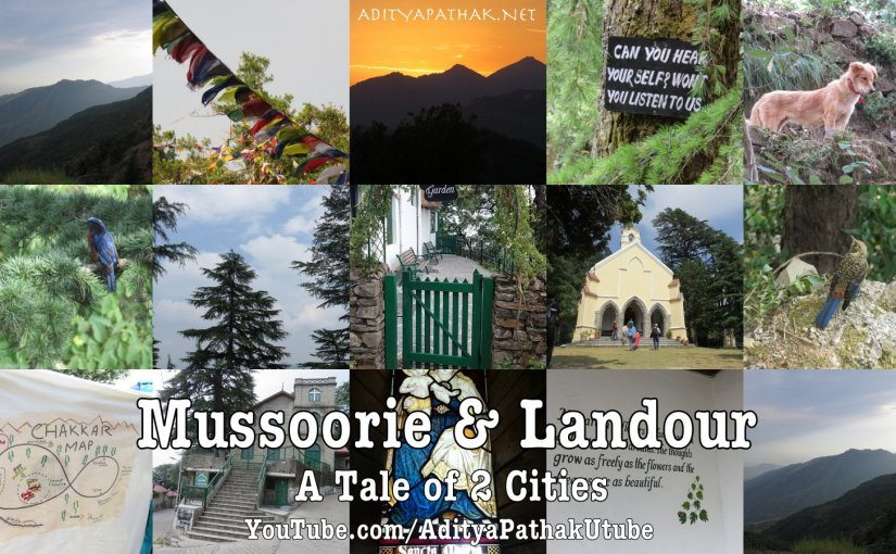 A Tale of 2 Cities – MUSSOORIE & LANDOUR! (Promo video)