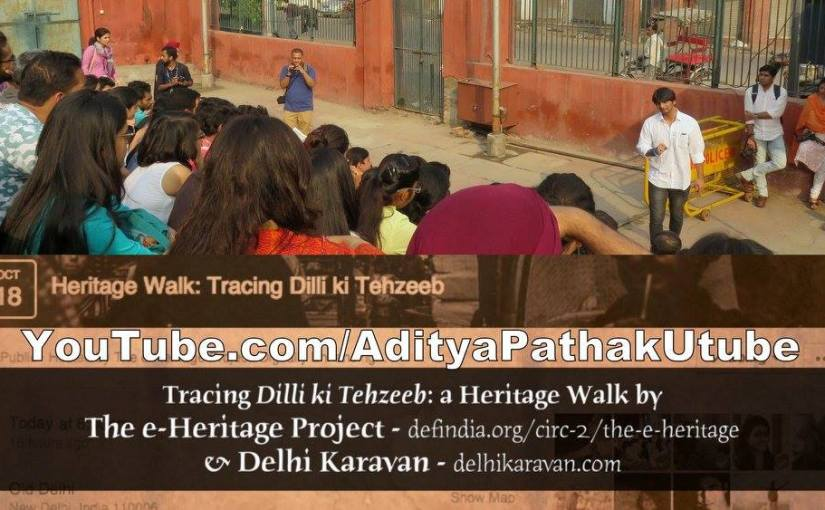 Dilli ki Tehzeeb – a heritage walk at Old Delhi (video)