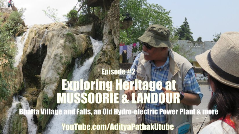 Bhatta Falls, Old Hydro-electric Power Station and more – MUSSOORIE & LANDOUR Episode 2 (video)