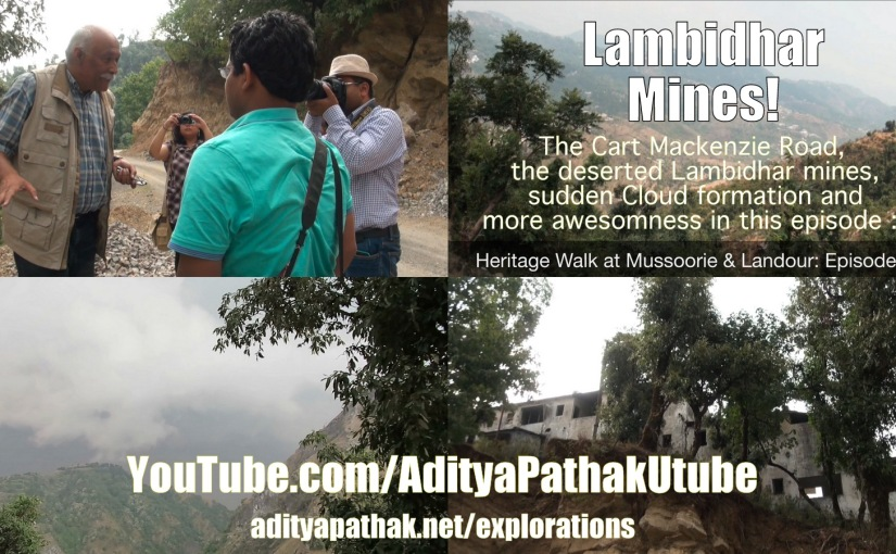 Deserted Lambidhar Mines, Cloud Formation, Cart Mackenzie Road and more from Mussoorie :) (video)