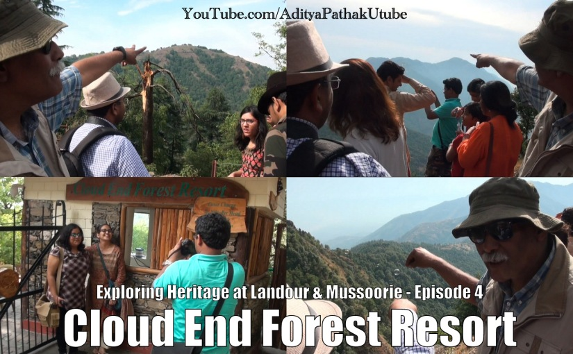 Cloud End Forest Resort and more from Musoorie and Landour :) (video)