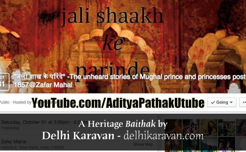"""""""Jali Shaakh Ke Parinde"""" : Stories of the Mughals post 1857 (Storytelling at ZafarMahal)"""