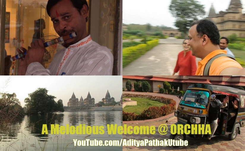 A melodious welcome at Orchha :)