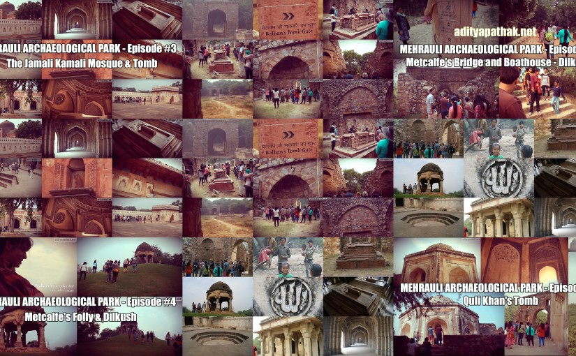 2015 Vlog Recap: Mehrauli Archaeological Park with Delhi Heritage Walks