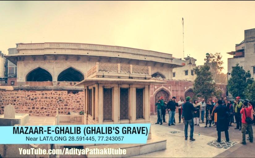 Remembering Ghalib :Mazaar-e-Ghalib