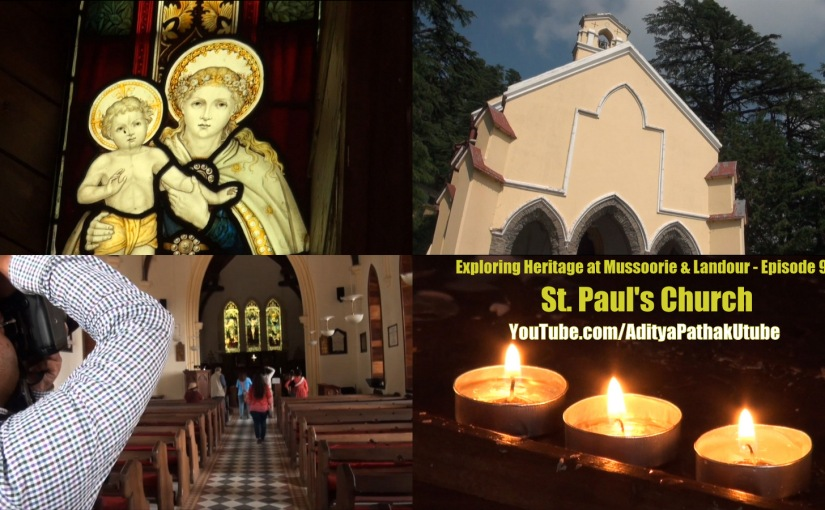 St. Paul's Church – exploring heritage at Mussoorie and Landour
