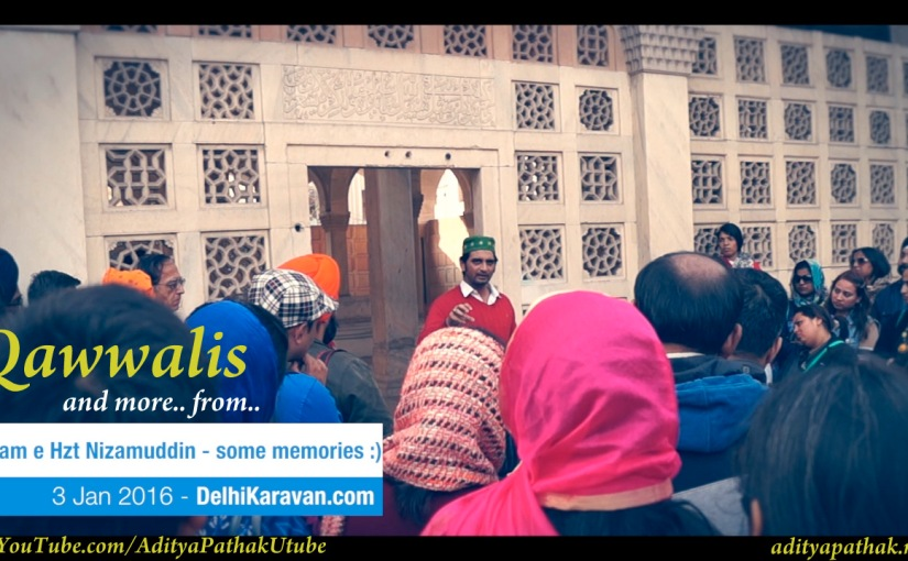 Qawwalis and Sufi Memoirs from Shaam-e-Hzt Nizamuddin (Day 2) by Delhi Karavan