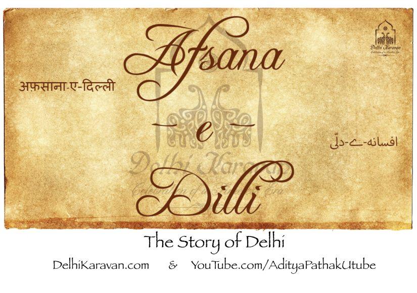 Afsana-e-Dilli (the Story ofDelhi)