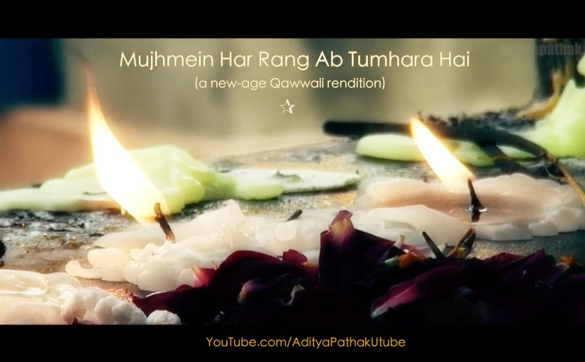 Mujhmein Har Rang Ab Tumhara Hai (New Video)
