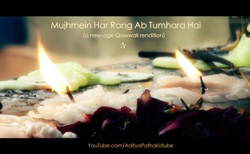 Mujhmein Har Rang Ab Tumhara Hai (NewVideo)