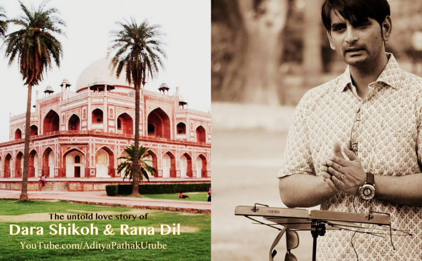The untold love story of Dara Shikoh and Rana Dil!