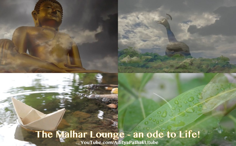 The Malhar Lounge – an ode to Life!