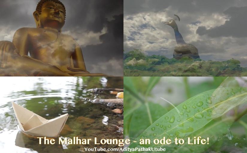 The Malhar Lounge – an ode toLife!