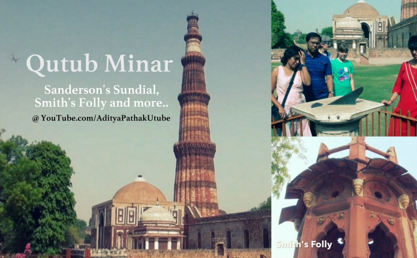 Qutub Minar, Smith's Folly and Sanderson's Sundial :)