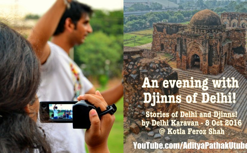 Stories of Delhi.. and those of Djinns!