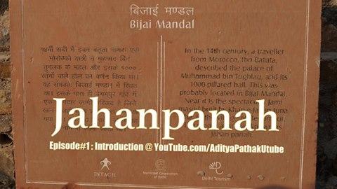 Jahanpanah (Bijai Mandal) : a medieval capital city inDelhi