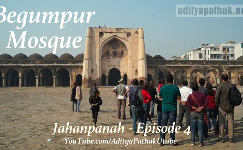 Begumpuri Mosque –Jahanpanah