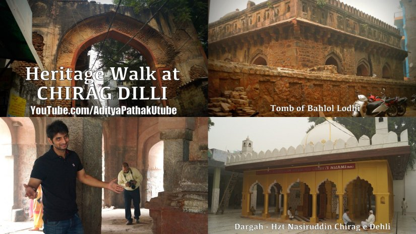 Heritage Walk at Chirag Dilli (Dargah and Bahlol Lodhi tomb)
