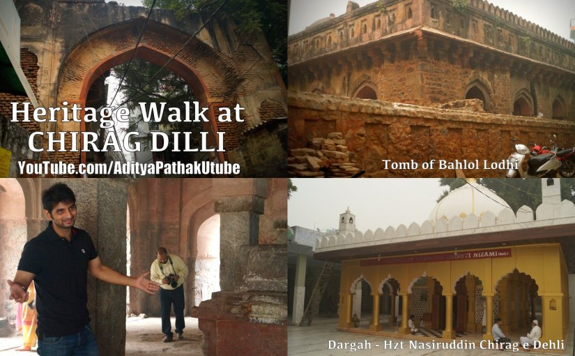 Heritage Walk at Chirag Dilli (Dargah and Bahlol Lodhitomb)