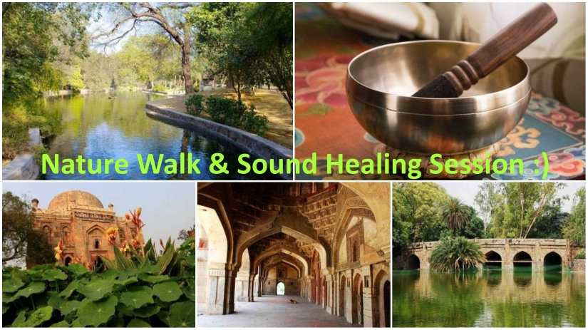 Nature Walk and Sound Healing Session at Lodhi Garden:)