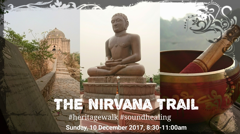 The Nirvana Trail – Heritage Walk & Sound Healing