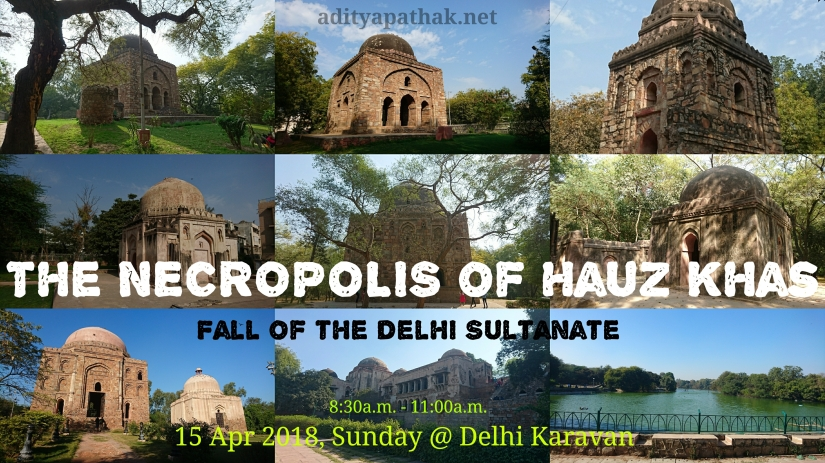 Upcoming Heritage Walk : Hauz Khas Necropolis