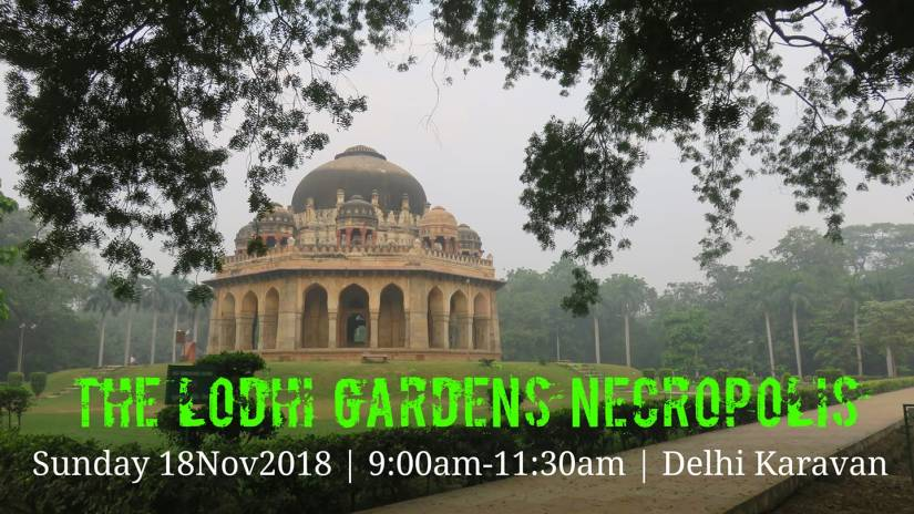 Upcoming Heritage Walk – The Lodhi Gardens Necropolis!