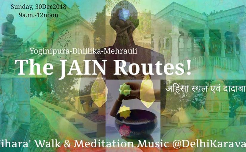 "The ""Jain"" Routes – from ancient Yoginipura to Dhillika"