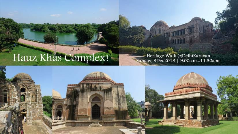 The Changing Face of the Hauz Khas Complex : A Heritage Walk (9 Dec 2018)