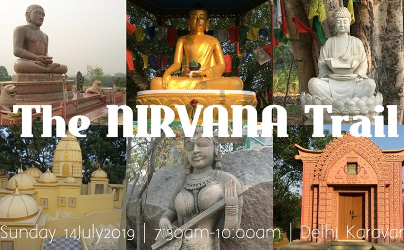 The Nirvana Trail 'Vihara' – Heritage Tour and Meditative walking