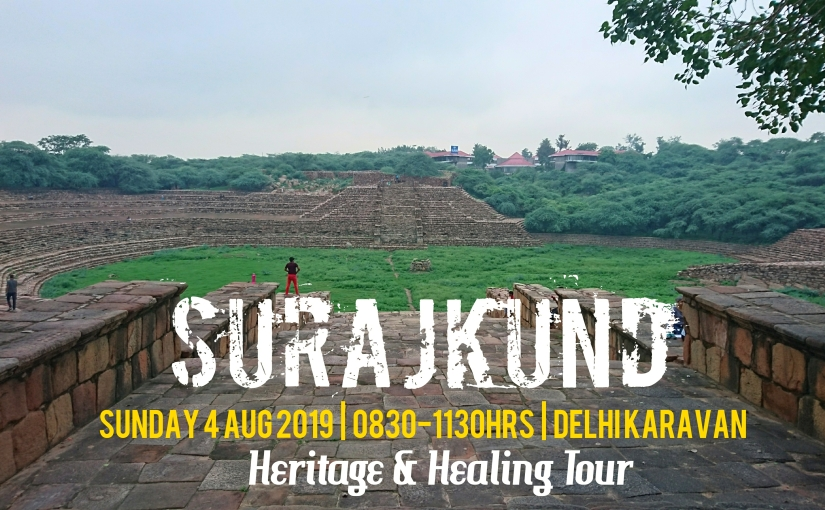 The Rising Sun – Heritage & Healing tour at Surajkund