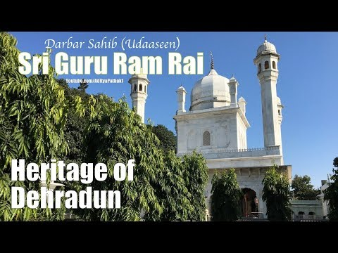 The Story of Shri Guru Ram Rai Darbar Sahib | Jhanda Sahib Doon | Naming of Dehradun