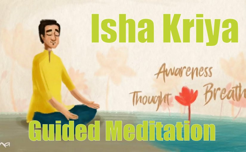 Isha Kriya: A Free Guided Meditation