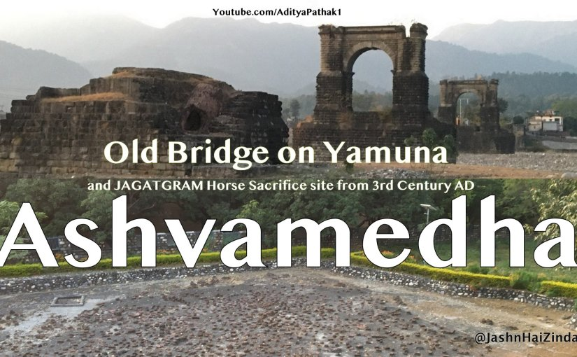 Jagatgram Ashvamedha Yagya ancient site and Old Bridge on Yamuna