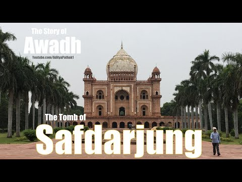 Safdarjung's Tomb and Awadh (Hindi) | सफ़दरजंग का मक़बरा औरअवध